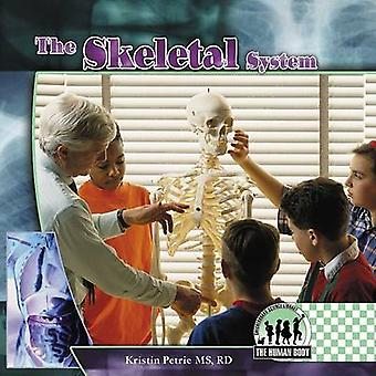 The Skeletal System by Kristin Petrie - 9781596797147 Book