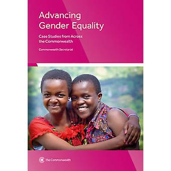 Advancing Gender Equality - Case Studies from Across the Commonwealth