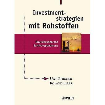 Investmentstrategien Mit Rohstoffen - Diversifikation Und Portfolioopt