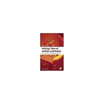 Writing How-to Articles and Books: Share Your Know-how and Get Published (Studymates Writers Guides)