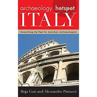 Archaeology Hotspot Italy - Unearthing the Past for Armchair Archaeolo