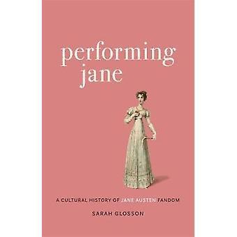 Interpretando Jane - Una Historia Cultural de Jane Austen Fandom por Sarah Gl