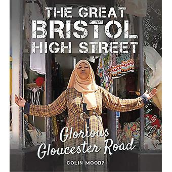 The Great Bristol High Street - Glorious Gloucester Road by Colin Mood