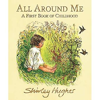 All Around Me - A First Book of Childhood by Shirley Hughes - 97814063