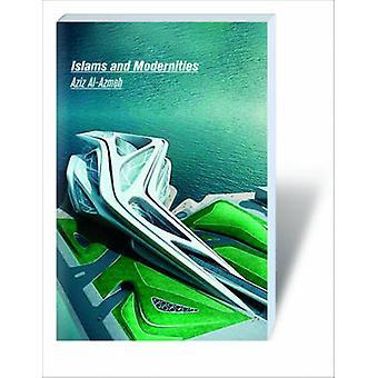 Islams and Modernities by Aziz Al Azmeh