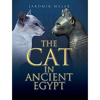 The Cat in Ancient Egypt by Jaromir Malek - 9780812297195 Book