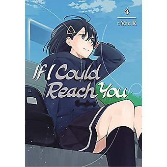 If I Could Reach You 4 by tMnR - 9781632369376 Book