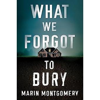 What We Forgot to Bury by Marin Montgomery - 9781542017640 Book