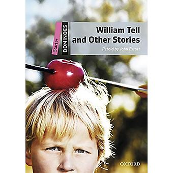 Dominoes Starter William Tell and Other Stories by Escott & John