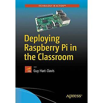 Deploying Raspberry Pi in the Classroom by Guy Hart-Davis - 978148422