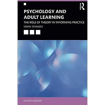 Psychology and Adult Learning - The Role of Theory in Informing Practi