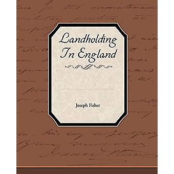 Landholding in England by Joseph Fisher - 9781438533322 Book