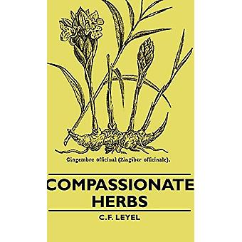 Compassionate Herbs by C. F. Leyel - 9781443729468 Book
