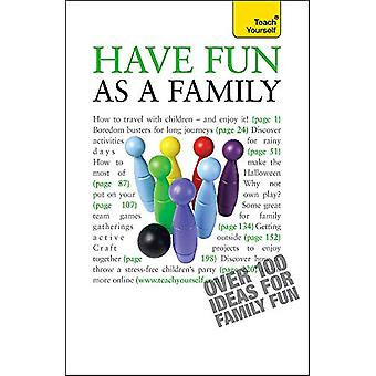 Have Fun as a Family - Teach Yourself by Debbie Musselwhite - 97814441