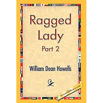Ragged Lady - Part 2 by William Dean Howells - 9781421824109 Book