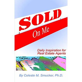Sold on ME - Daily Inspiration for Real Estate Agents by Celeste - M S