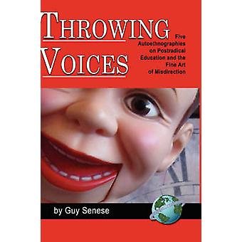 Throwing Voices - Five Autoethnographies on Postradical Education and