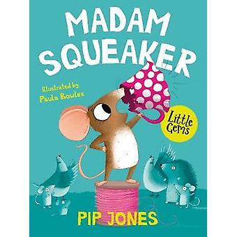 Madam Squeaker Little Gems
