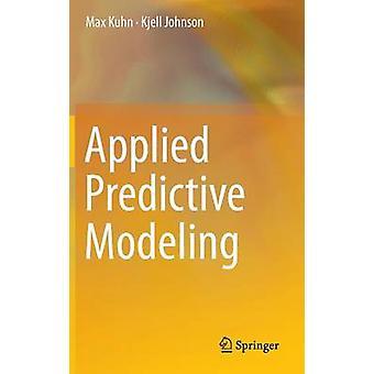 Toegepaste Predictive Modeling door Max Kuhn - Kjell Johnson - 97814614684