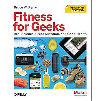 Fitness for Geeks par Bruce W. Perry