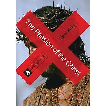 The Passion of the Christ by Neal King