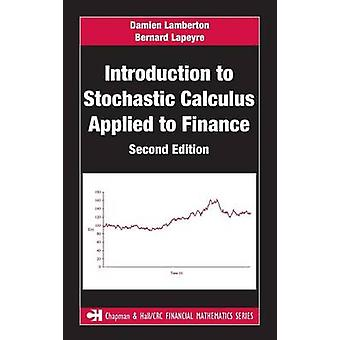 Introduction to Stochastic Calculus Applied to Finance by Lamberton & Damien