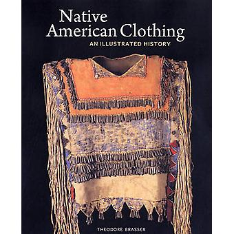 Native American Clothing by Theodore Brasser