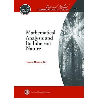 Mathematical Analysis and its Inherent Nature by Hosseni Giv Hossein