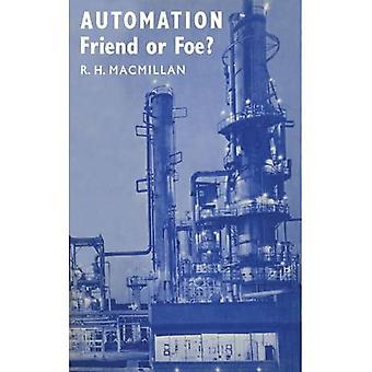 Automation, Friend or Foe?