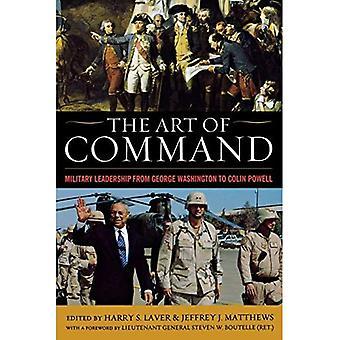 Kommandoens kunst: Militær ledelse fra George Washington til Colin Powell