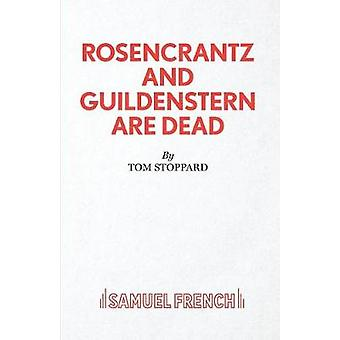 Rosencrantz And Guildenstern Are Dead  A Play by Stoppard & Tom