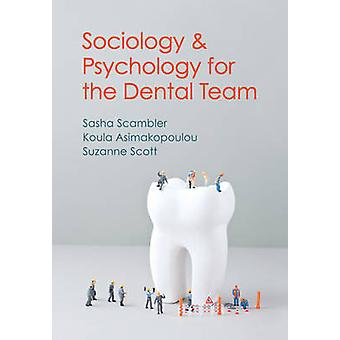 Sociology and Psychology for the Dental Team - An Introduction to Key