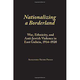 Nacionalizar una Borderland - guerra - origen étnico - y Violenc contra los judíos