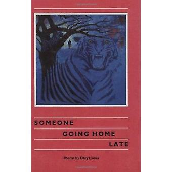Someone Going Home Late - Poems by Daryl Jones - 9780896722330 Book