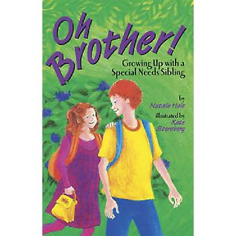 Oh Brother! - Growing Up with a Special Needs Sibling by Natalie Hale
