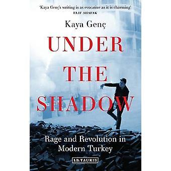Under skyggen - raseri og revolusjon i dagens Tyrkia av Kaya Genc-