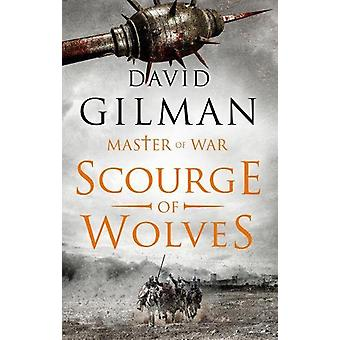 Scourge of Wolves by David Gilman - 9781784974503 Book