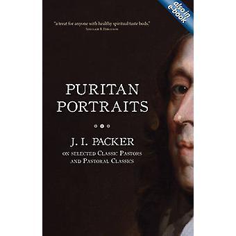 Ritratti di Puritani - J.I. Packer su selezionato classici pastori e pastore
