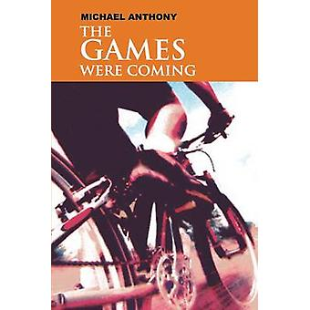 The Games Were Coming by Michael Anthony - 9789766372422 Book