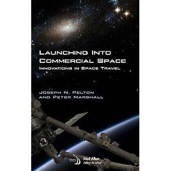 Launching into Commercial Space - Innovations in Space Travel by Josep
