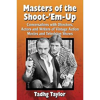 Masters of the Shoot-'Em-Up - Conversations with Directors - Actors an