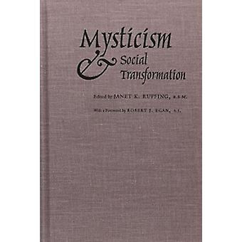 Mysticism and Social Transformation by Janet K. Ruffing - 97808156287