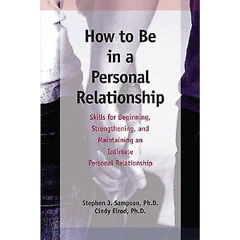 How to be in a Personal Relationship - Skills for Beginning - Strength