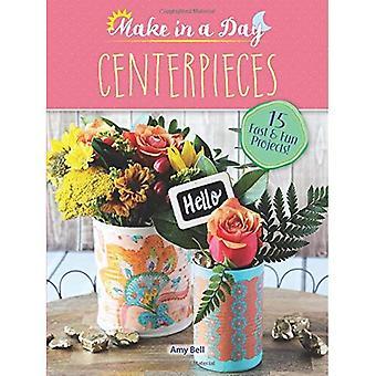 Göra på en dag: Centerpieces