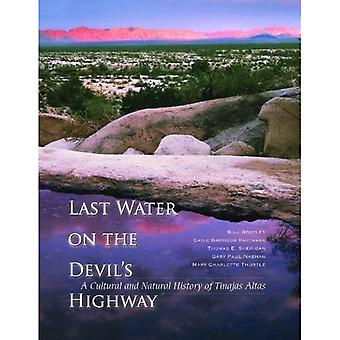 Last Water on the Devil's Highway: A Cultural and Natural History of Tinajas Altas (The Southwest Center Series)