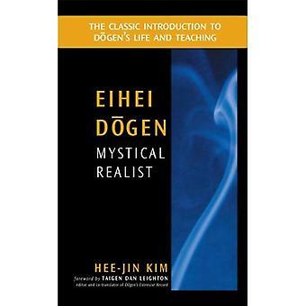Eihei Dogen: Mystique réaliste