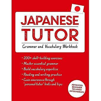 Japanska handledare: Grammatik och ordförråd arbetsbok (Lär dig japanska med Teach Yourself): öva japanska med lära...