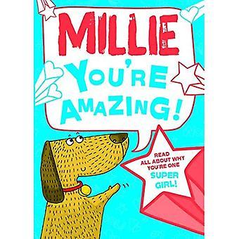 Millie - vous êtes incroyable!