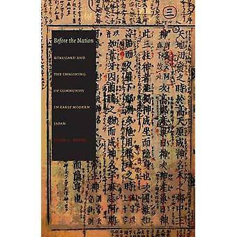 Before the Nation - Kokugaku and the Imagining of Community in Early M