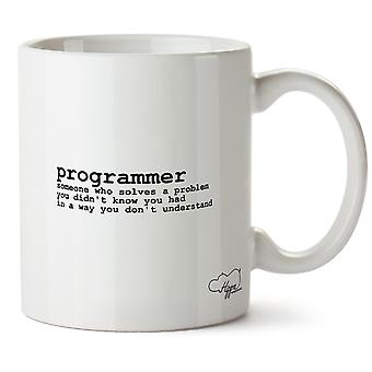 Hippowarehouse Programmer: Someone Who Solves A Problem You Didn't  Know You Had, In A Way You Don't Understand Printed Mug Cup Ceramic 10oz